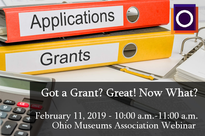Got a Grant? Great! Now What? - OMA February Webinar