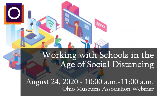 OMA's August Webinar - Working with Schools in the Age of Social Distancing